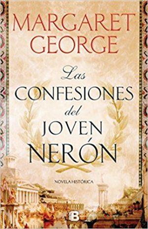 Las confesiones del joven Nerón, de Margaret George (Novelas históricas sobre Roma imperial)