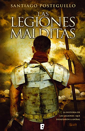 Las legiones malditas, de Santiago Posteguillo (Novelas históricas sobre Roma)