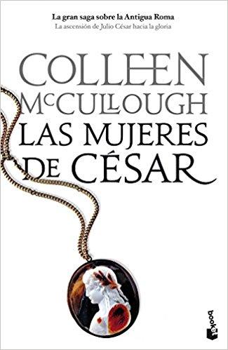 Las mujeres de César, de Colleen McCullough (Novelas históricas sobre Roma)