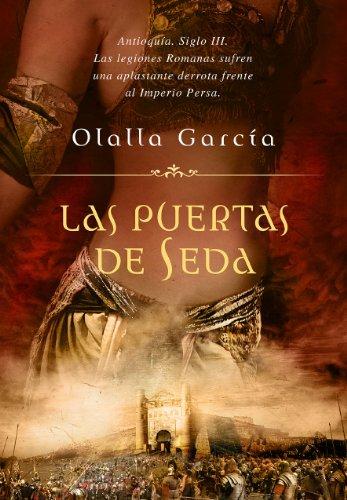 Las puertas de seda, de Olalla García (Novelas históricas sobre Roma)