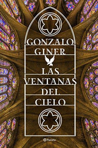 Las ventanas del cielo, de Gonzalo Giner (Novelas históricas medievales sobre ciudades y catedrales)