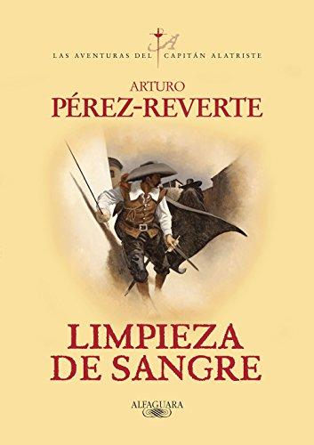 Limpieza de sangre, de Arturo Pérez-Reverte (Novelas históricas sobre el Siglo de Oro)