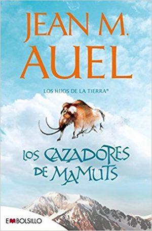 Los cazadores de mamuts, de Jean Auel (Novelas históricas de la Prehistoria)