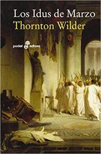 Los idus de marzo, de Thornton Wilder (Novelas históricas sobre Roma)