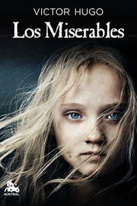 Los miserables, de Victor Hugo (Novelas históricas sobre el siglo XIX)