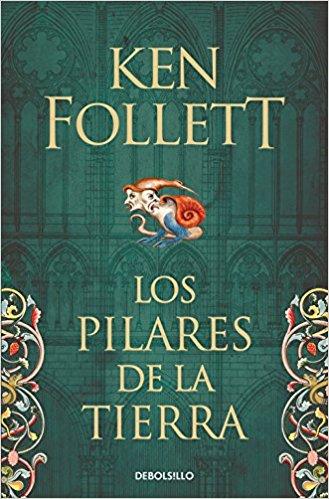 Los pilares de la tierra, de Ken Follet (Novelas históricas medievales)