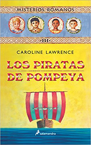 Los piratas de Pompeya, de Caroline Lawrence (Novelas históricas para adolescentes)