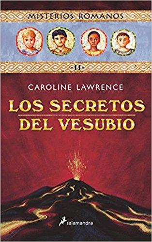 Los secretos del Vesubio, de Caroline Lawrence (Novelas históricas para adolescentes)
