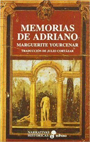 Memorias de Adriano, de Marguerite Yourcenar (Novelas históricas sobre Roma)