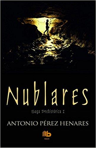 Nublares, de Antonio Pérez Henares (Novelas históricas prehistóricas)