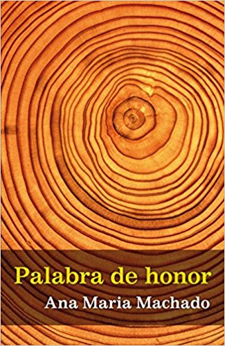 Palabra de honor, de Ana María Machado (Novelas históricas para adolescentes)