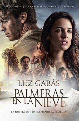 Palmeras en la nieve, de Luz Gabás (Novelas históricas románticas sobre la descolonización)