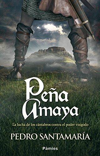 Peña Amaya, de Pedro Santamaría (novelas históricas medievales)