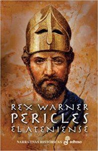 Pericles el ateniense, de Rez Warner (Novelas históricas sobre Grecia)