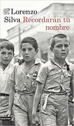 Recordarán tu nombre, de Lorenzo Silva (novelas históricas sobre la guerra civil española)