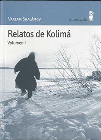Relatos de Kolimá, de Varilam Shalámov (Novela histórica Siglo XX)