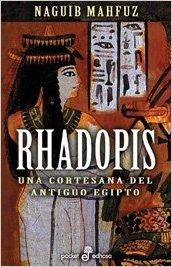 Rhadopis, de Naguib Mahfuz (Novels históricas sobre Egipto)