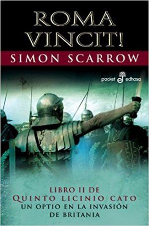 Romo vincit! , de Simon Scarrow (Novelas históricas sobre Roma)