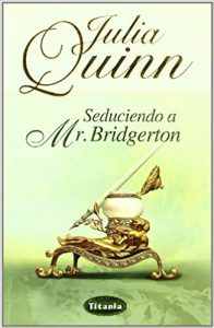 Seduciendo a Mr. Bridgerton (Novelas históricas románticas)