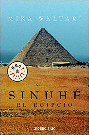 Sinuhé, el egipico, de Mika Waltari (Novelas históricas Egipto)
