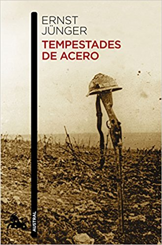 Tempestades de acero, de Ernst Jünger (Novelas históricas sobre la Primera Guerra Mundial)