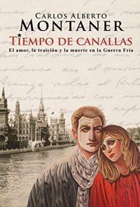 Tiempo de canallas, de Carlos Alberto Montaner (Novelas históricas siglo XX)