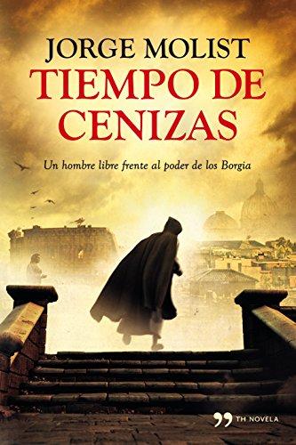 Tiempo de cenizas, de Jorge Molist (Novelas históricas sobre la Edad Moderna)