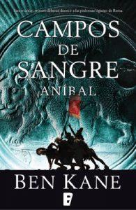 Campos de sangre, de Ben Kane (Novelas históricas sobre Aníbal contra Roma)