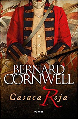 Casaca roja, de Bernard Cornwell (Novelas históricas de la Edad Moderna)