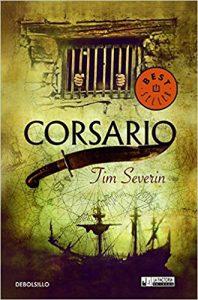 Corsario, de Tim Severin (Los mejores libros de piratas en la Edad Moderna)