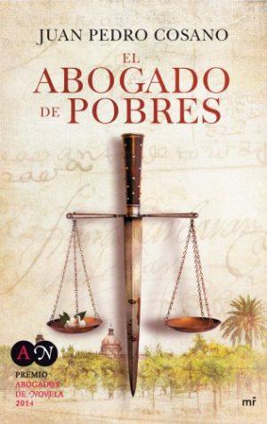 El abogado de los pobres, de Juan Pedro Cosano (Novelas históricas del siglo de las luces)