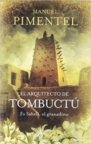 El arquitecto de Tombuctú, de Manuel Pimentel (Novelas históricas de al andalus)