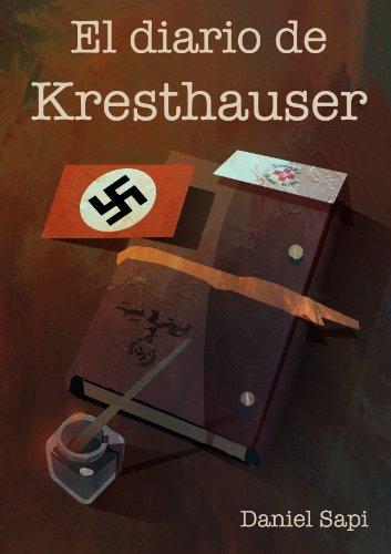 El diario de Kresthauser, de Daniel Sapi (Novelas históricas ambientadas en la Segunda Guerra Mundial)