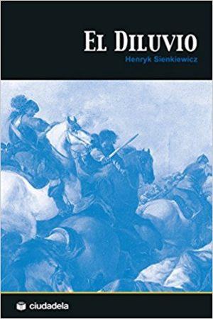 El diluvio, de Henryk Sienkiewicz (Novelas históricas sobre la Edad Moderna)