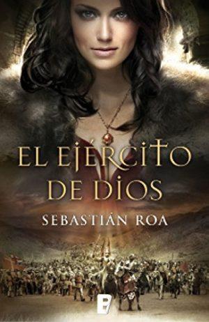 El ejército de Dios, de Sebastián Roa (Novelas medievales sobre al andalus)