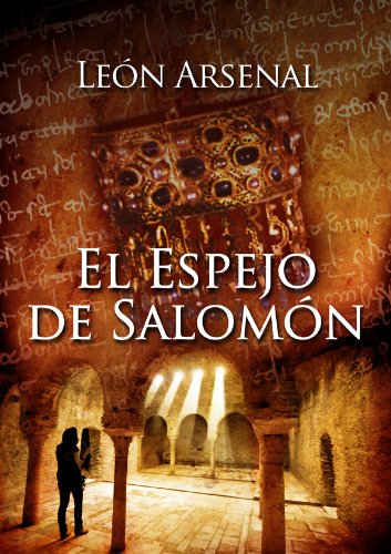El espejo de Salomón, de León Arsenal (Novelas históricas de misterio)
