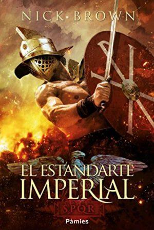 El estandarte imperial, de Nick Brown (Novelas históricas sobre Roma)