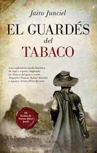 El guardés del tabaco, de Jairo Junciel (Novelas históricas del siglo de las Luces)