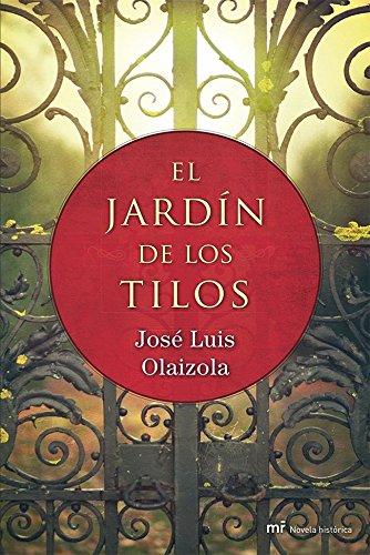 El jardín de los tilos, de José Luis Olaizola (Novelas históricas sobre el siglo XIX y la España liberal)