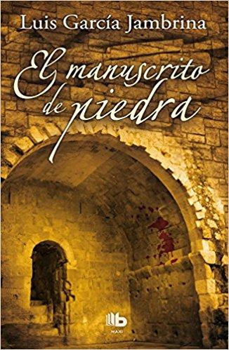 El manuscrito de piedra, de Luis García Jambrina (Novelas históricas de la baja edad Media)
