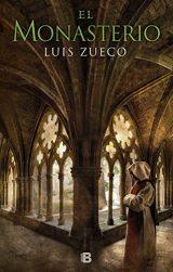 El monasterio, de Luis Zueco (Novelas históricas medievales)