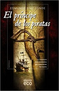 El príncipe de los piratas, de dmundo Díaz Conde (Los mejores libros de piratas en la Edad Moderna)