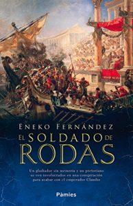 El soldado de Rodas, Eneko Fernández (Novelas históricas sobre Roma)