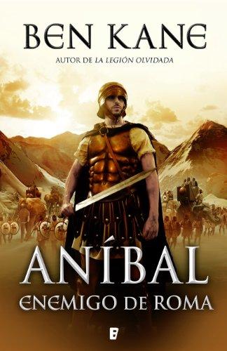 Enemigo de Roma, de Ben Kane (Novelas históricas sobre Aníbal contra Roma)