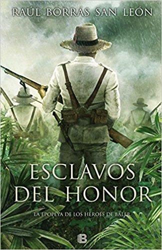 Esclavos del honor, deRaúl Borrás San León (Novela histórica ambientada en el siglo XIX)
