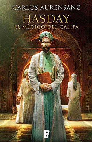 Hasday. El médico del Califa, de Carlos Aurensanz (novelas histórica medievales sobre al andalus)
