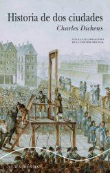 Historia de dos ciudades, de Charles Dickens (Novelas históricas sobre la Revolución Francesa)