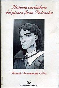 Historia verdadera del pícaro Juan Pedroche (Novela picaresca española)