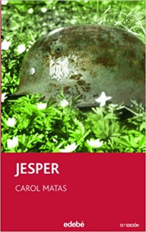Jesper, de Carol Matas (Novelas históricas sobre la Segunda Guerra Mundial)
