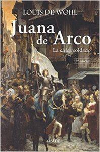 Juana de Arco, de Louis de Wohl (Novelas históricas para adolescentes)